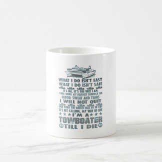 I'm A Towboater Till I Die Coffee Mug