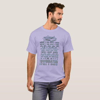 I'm A Towboater Till I Die T-Shirt