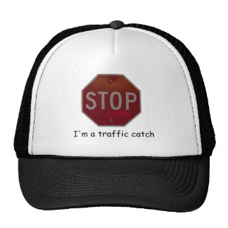 I'M A TRAFFIC CATCH TRUCKER HAT
