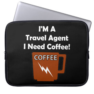 I'M A Travel Agent, I Need Coffee! Computer Sleeves