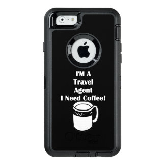 I'M A Travel Agent, I Need Coffee! OtterBox iPhone 6/6s Case