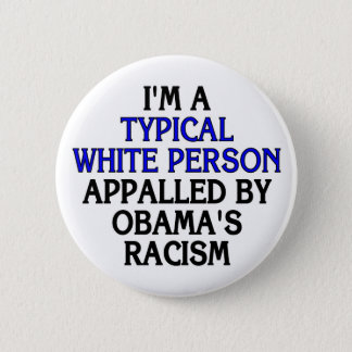 I'm a 'typical white person' appalled by... 2 inch round button