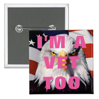 I'M A VET TOO - PINK 2 INCH SQUARE BUTTON