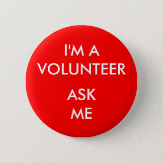 I'm A Volunteer Ask Me Red Badge Event 2 Inch Round Button