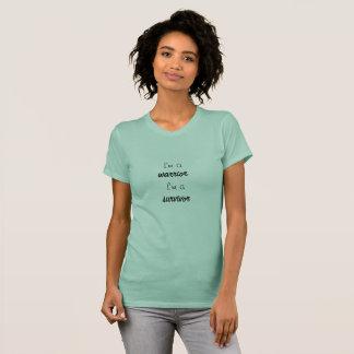 i'm a warrior, im a survivor T-Shirt