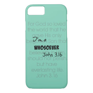 I'm a whosoever Christian Quote John 3.16 iPhone 7 Case