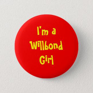 I'm a Willbond Girl 2 Inch Round Button