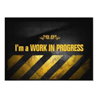 "I'm a Work in Progress 5"" X 7"" Invitation Card"