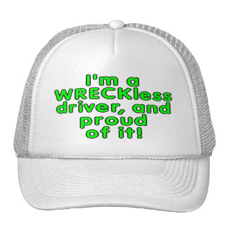 I'm a WRECKless driver and proud of it! Trucker Hat