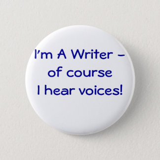 I'm A Writer -  I hear voices! button