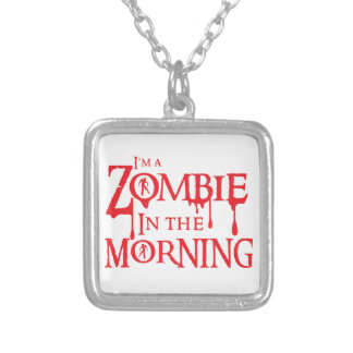 I'm a ZOMBIE in the morning Custom Necklace