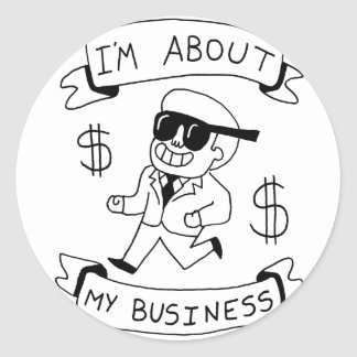 im about my business zazzle.png classic round sticker
