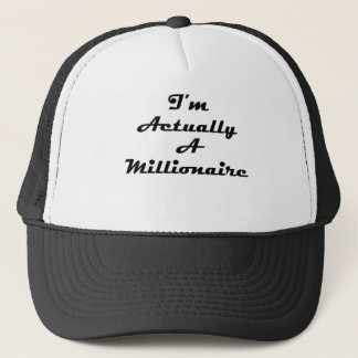I'm Actually A Millionaire Trucker Hat