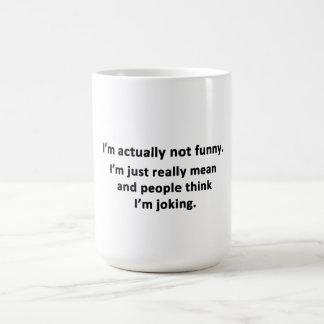 I'm actually not funny. coffee mugs