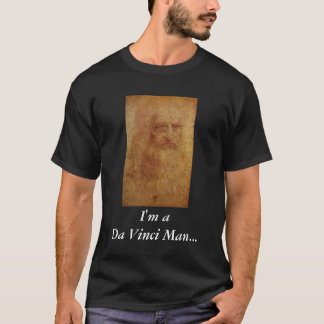 I'm aDa Vinci Man... Need I say more? T-Shirt