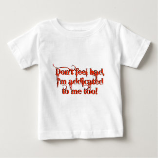 I'm Addicted To Me Too Novelty Design T Shirts
