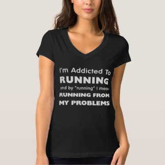 I'm Addicted To Running | From My Problems T-Shirt
