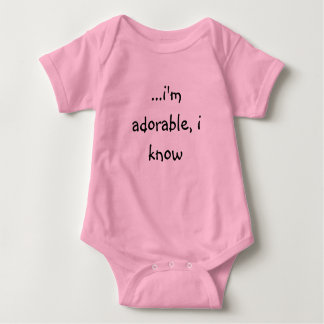 ...i'm adorable, i know baby bodysuit