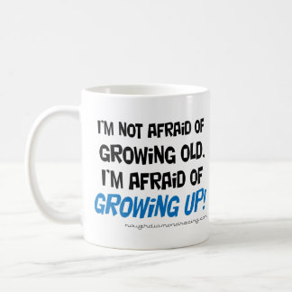 I'm afraid of growing up mug