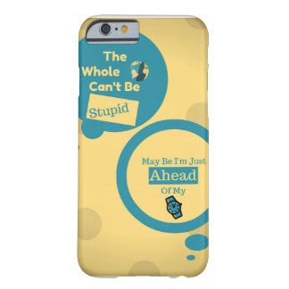I'm ahead of my Time! Barely There iPhone 6 Case