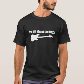 I'm All About The Bass T-Shirt