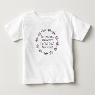 "I'm ""All Day"" Awesome! Baby T-Shirt"