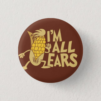 I'm All Ears Funny Wordplay Flair 1 Inch Round Button