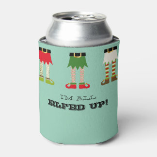 I'm All Elfed Up! Funny Christmas Elves Can Cooler