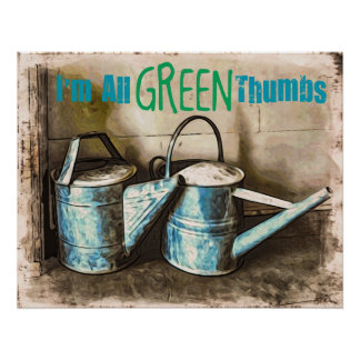 I'm all Green Thumbs Poster