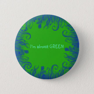 I'm almost GREEN 2 Inch Round Button