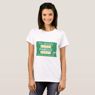 I'm Already FAMOUS T-Shirt