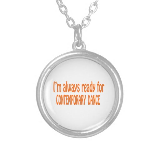 I'm always ready for Contemporary dance Jewelry