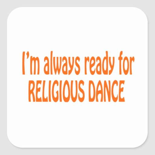 I'm always ready for Religious dance Sticker