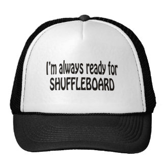 I'm always ready for Shuffleboard. Trucker Hat