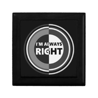 I'm always right. gift box