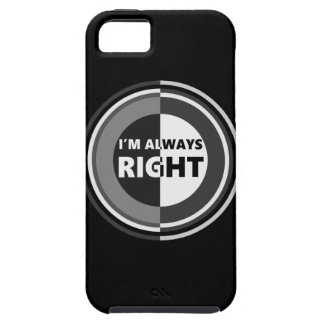 I'm always right. iPhone 5 cases