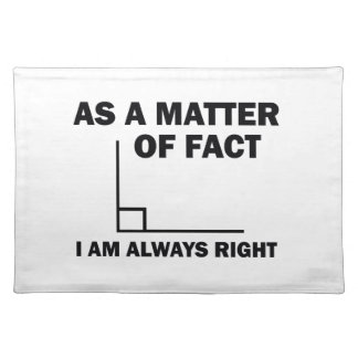 I'm always right placemat