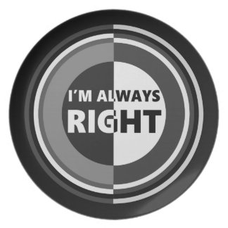 I'm always right. plate