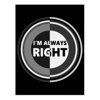 I'm always right. postcard