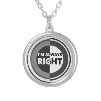 I'm always right. silver plated necklace