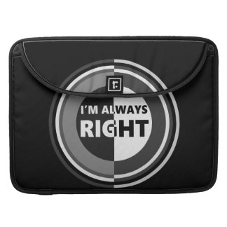 I'm always right. sleeve for MacBooks