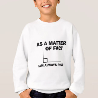 I'm always right sweatshirt