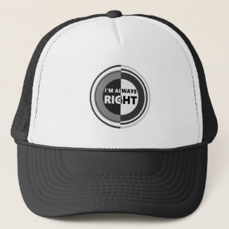 I'm always right. trucker hat