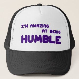 I'm Amazing At Being Humble Trucker Hat