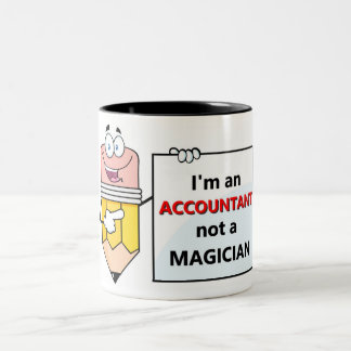 I'm an ACCOUNTANT not a MAGICIAN Two-Tone Coffee Mug