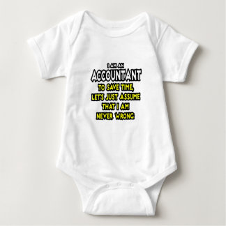 I'M AN ACCOUNTANT, TO SAVE TIME, LET'S ASSUME... BABY BODYSUIT