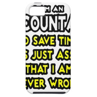 I'M AN ACCOUNTANT, TO SAVE TIME, LET'S ASSUME... CASE FOR THE iPhone 5