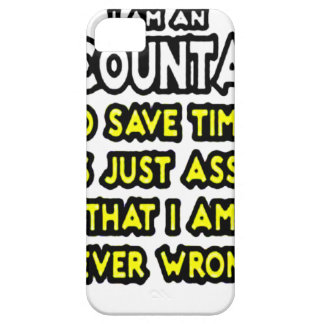 I'M AN ACCOUNTANT, TO SAVE TIME, LET'S ASSUME... iPhone 5 COVER
