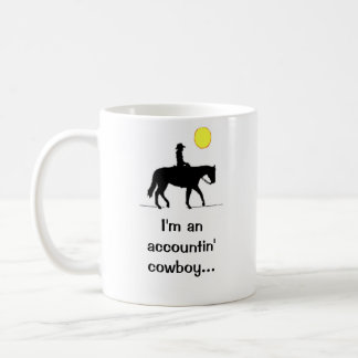 I'm an accountin' cowboy.... coffee mug