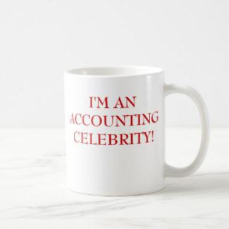 I'M AN ACCOUNTING CELEBRITY! COFFEE MUG